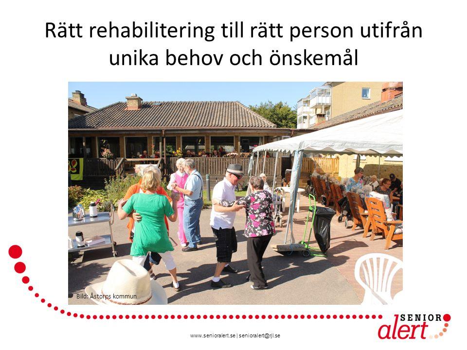 www.senioralert.se | senioralert@rjl.se Rätt rehabilitering till rätt person utifrån unika behov och önskemål Bild: Åstorps kommun