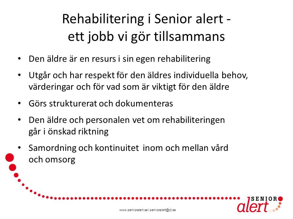 www.senioralert.se | senioralert@rjl.se Rehabilitering i Senior alert - ett jobb vi gör tillsammans Den äldre är en resurs i sin egen rehabilitering U