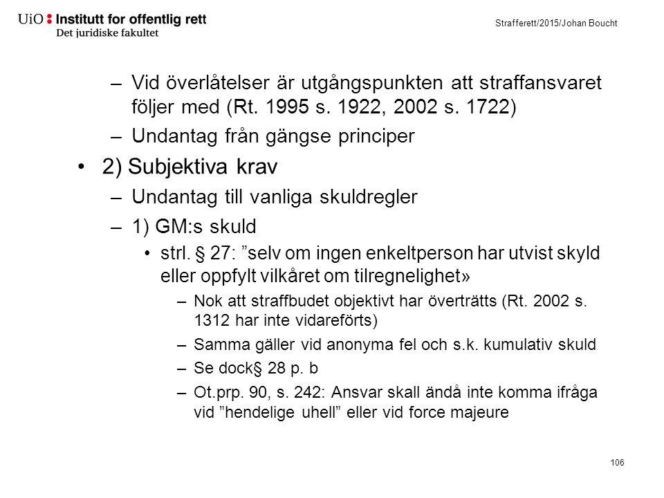 Strafferett/2015/Johan Boucht –Vid överlåtelser är utgångspunkten att straffansvaret följer med (Rt. 1995 s. 1922, 2002 s. 1722) –Undantag från gängse