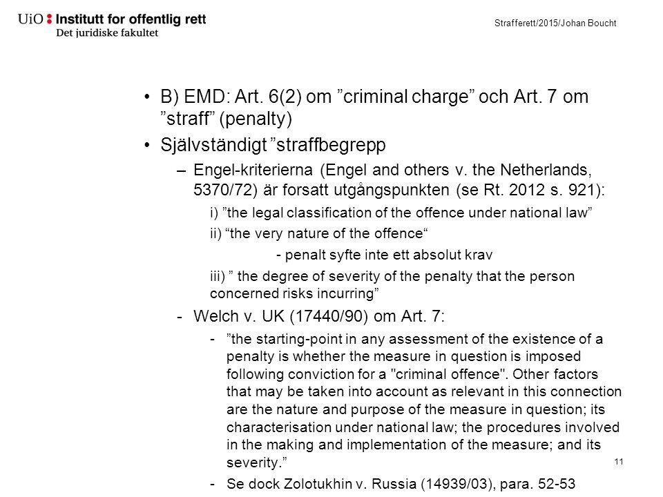 """Strafferett/2015/Johan Boucht B) EMD: Art. 6(2) om """"criminal charge"""" och Art. 7 om """"straff"""" (penalty) Självständigt """"straffbegrepp –Engel-kriterierna"""