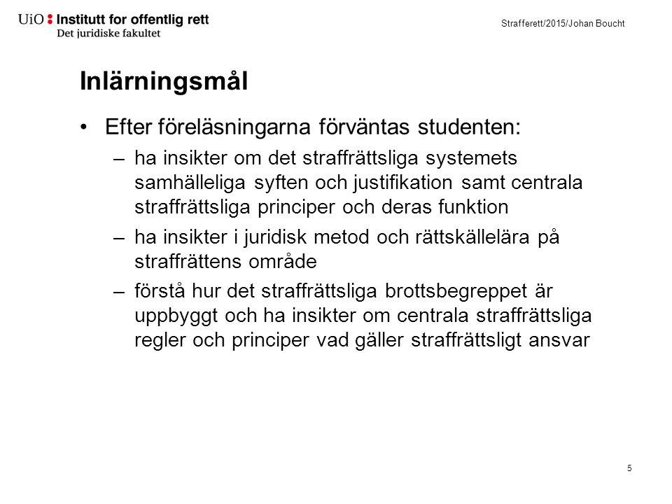 Strafferett/2015/Johan Boucht –Livsområdet påverkar normen: sjötrafik, biltrafik, sprengvirksomhet etc.(Rt.