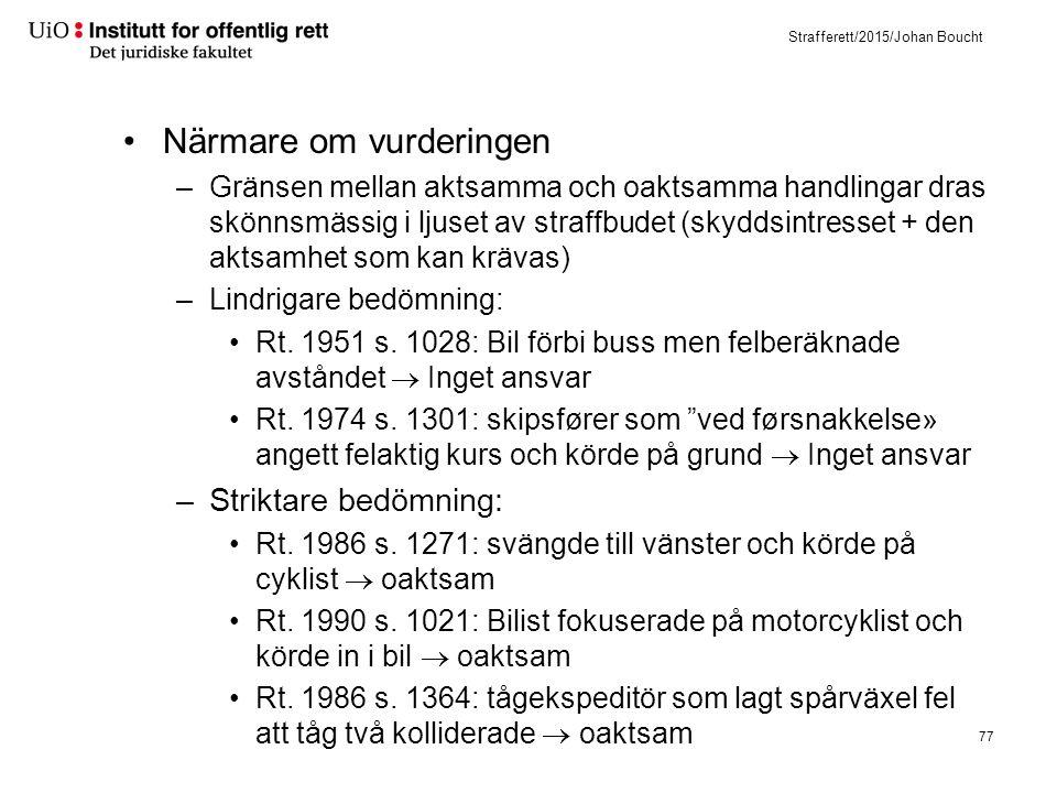 Strafferett/2015/Johan Boucht Närmare om vurderingen –Gränsen mellan aktsamma och oaktsamma handlingar dras skönnsmässig i ljuset av straffbudet (skyd