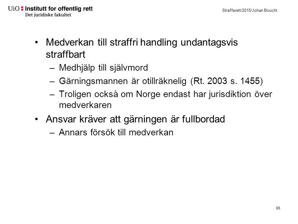 Strafferett/2015/Johan Boucht Medverkan till straffri handling undantagsvis straffbart –Medhjälp till självmord –Gärningsmannen är otillräknelig (Rt.