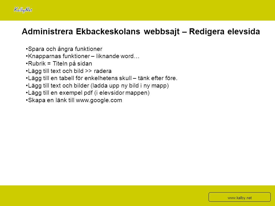 Administrera Ekbackeskolans webbsajt – Redigera elevsida Spara och ångra funktioner Knapparnas funktioner – liknande word… Rubrik = Titeln på sidan Lä