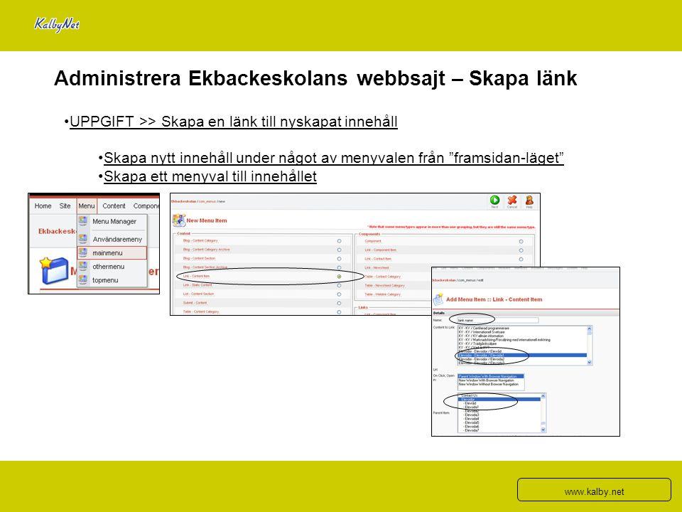 """Administrera Ekbackeskolans webbsajt – Skapa länk UPPGIFT >> Skapa en länk till nyskapat innehåll Skapa nytt innehåll under något av menyvalen från """"f"""