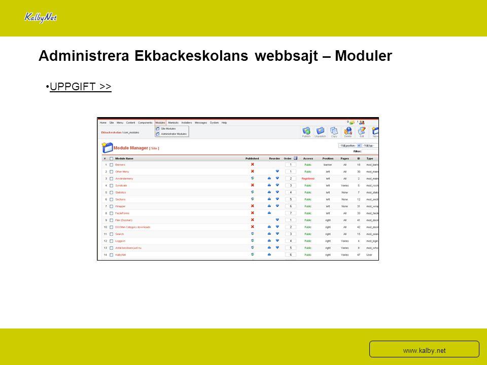 Administrera Ekbackeskolans webbsajt – Moduler UPPGIFT >> www.kalby.net