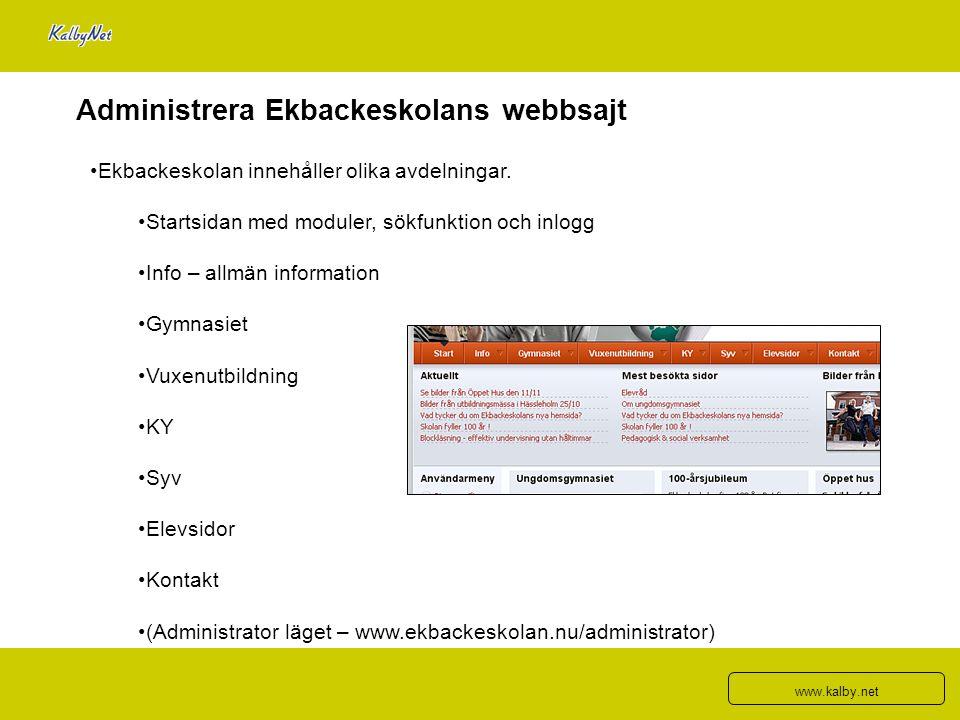 Administrera Ekbackeskolans webbsajt Ekbackeskolan innehåller olika avdelningar. Startsidan med moduler, sökfunktion och inlogg Info – allmän informat