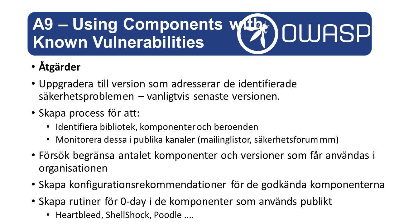 Åtgärder Uppgradera till version som adresserar de identifierade säkerhetsproblemen – vanligtvis senaste versionen.