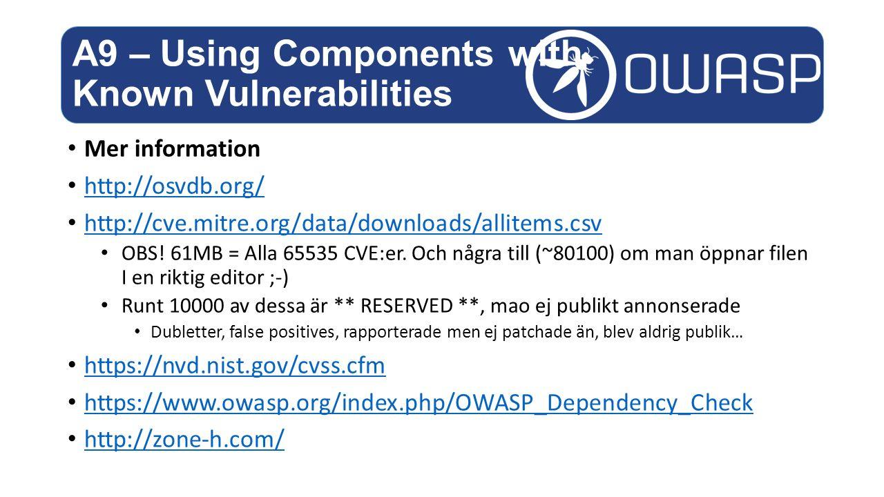 Mer information http://osvdb.org/ http://cve.mitre.org/data/downloads/allitems.csv OBS.