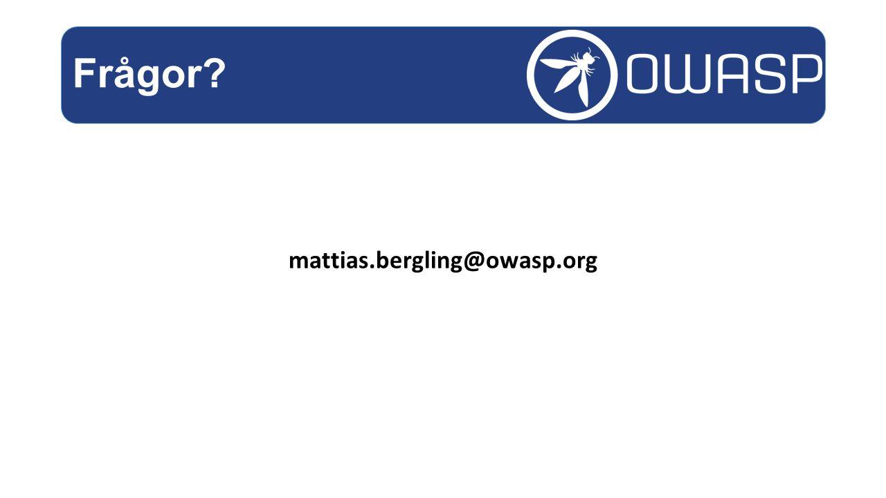 mattias.bergling@owasp.org Frågor?