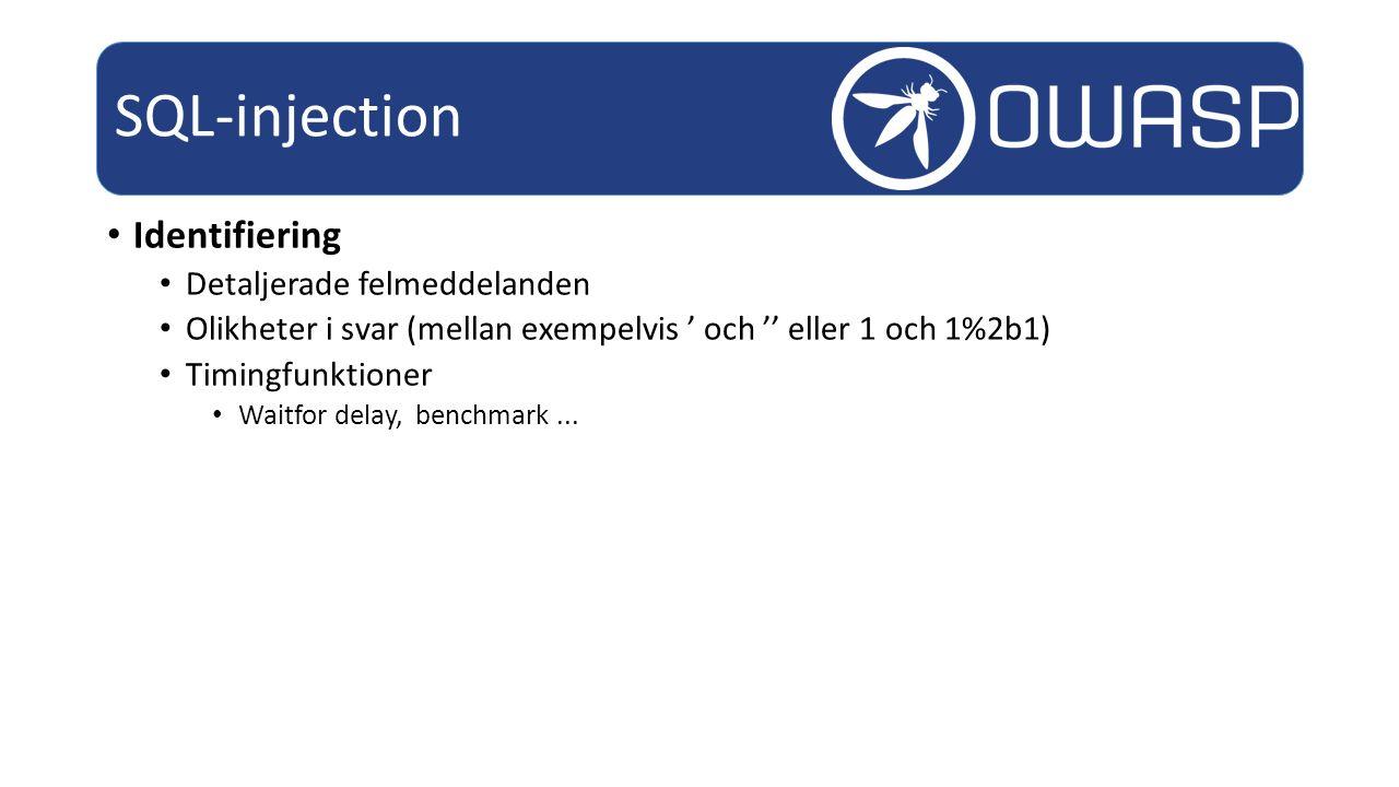 Identifiering Detaljerade felmeddelanden Olikheter i svar (mellan exempelvis ' och '' eller 1 och 1%2b1) Timingfunktioner Waitfor delay, benchmark...
