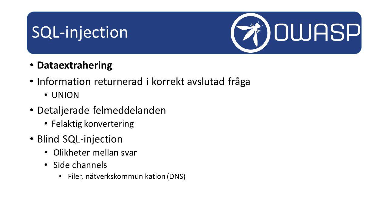 Dataextrahering Information returnerad i korrekt avslutad fråga UNION Detaljerade felmeddelanden Felaktig konvertering Blind SQL-injection Olikheter mellan svar Side channels Filer, nätverkskommunikation (DNS) SQL-injection