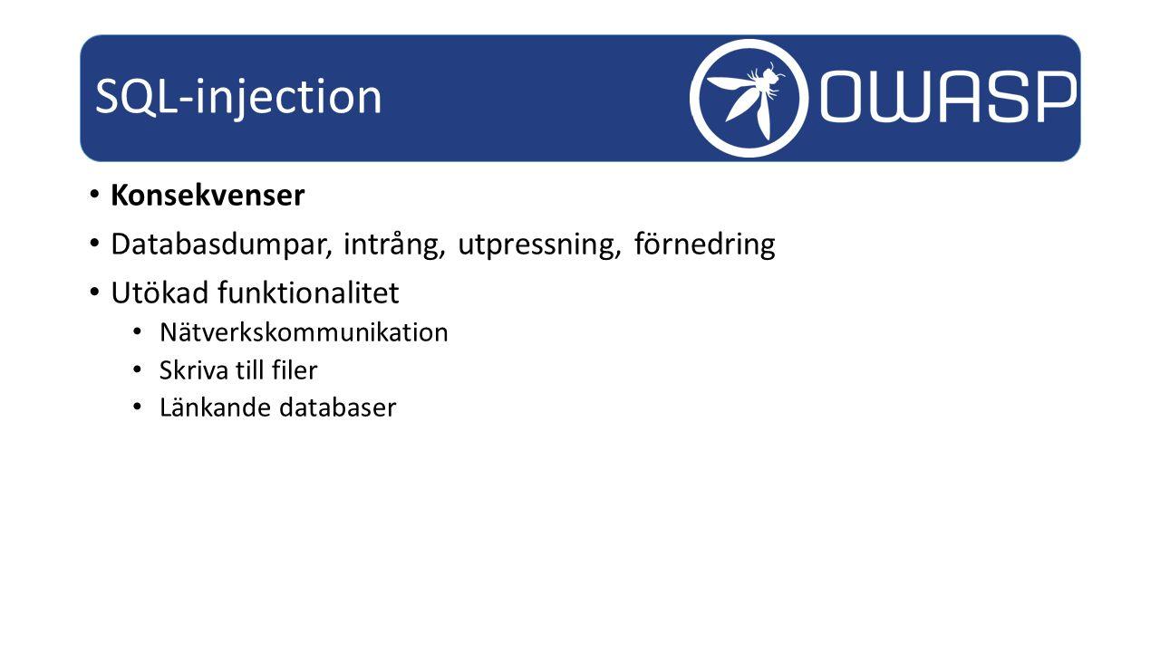 Konsekvenser Databasdumpar, intrång, utpressning, förnedring Utökad funktionalitet Nätverkskommunikation Skriva till filer Länkande databaser SQL-injection