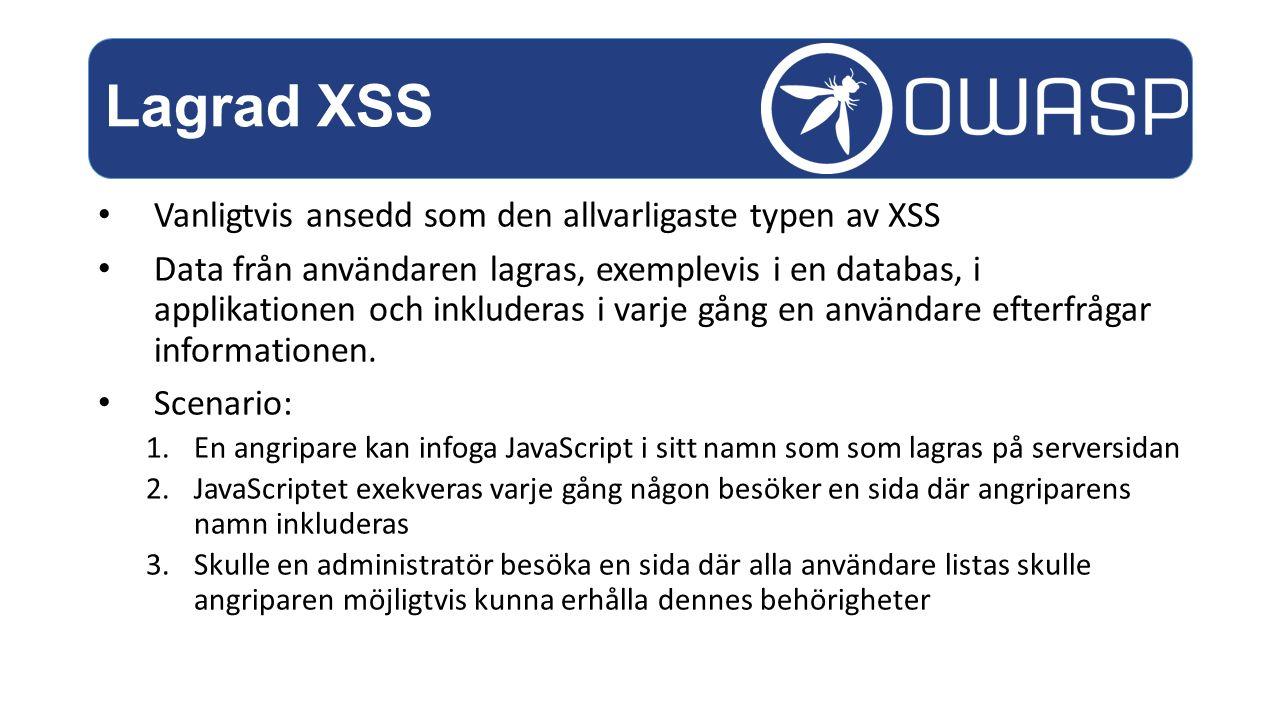 Vanligtvis ansedd som den allvarligaste typen av XSS Data från användaren lagras, exemplevis i en databas, i applikationen och inkluderas i varje gång en användare efterfrågar informationen.