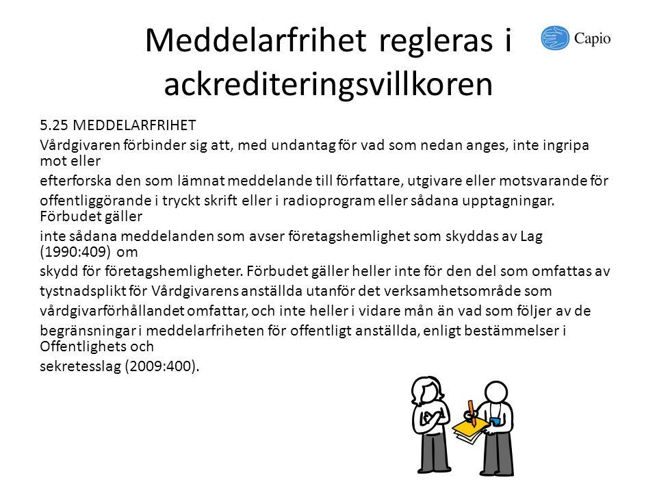 Meddelarfrihet regleras i ackrediteringsvillkoren 5.25 MEDDELARFRIHET Vårdgivaren förbinder sig att, med undantag för vad som nedan anges, inte ingrip