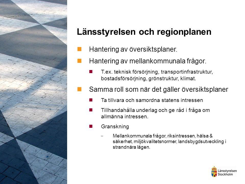 Länsstyrelsen och regionplanen Hantering av översiktsplaner. Hantering av mellankommunala frågor. T.ex. teknisk försörjning, transportinfrastruktur, b