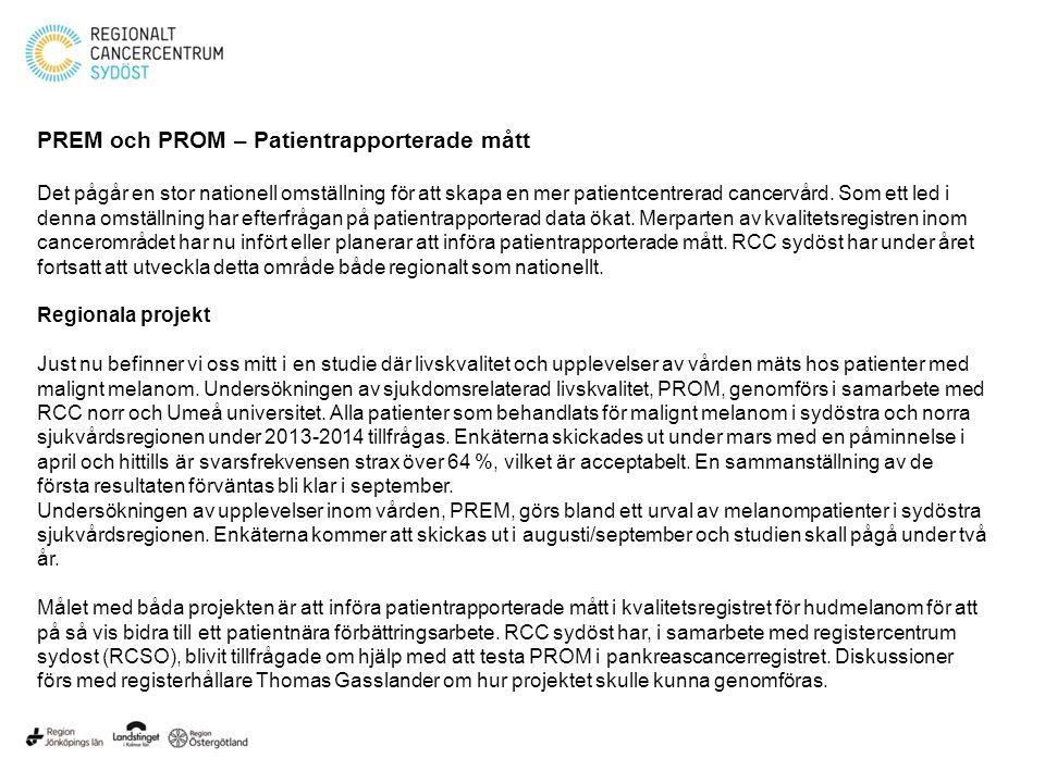 PREM och PROM – Patientrapporterade mått Det pågår en stor nationell omställning för att skapa en mer patientcentrerad cancervård. Som ett led i denna