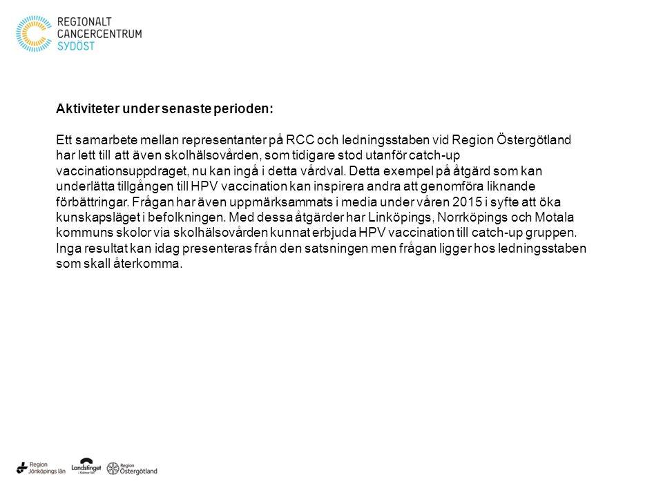 Aktiviteter under senaste perioden: Ett samarbete mellan representanter på RCC och ledningsstaben vid Region Östergötland har lett till att även skolh