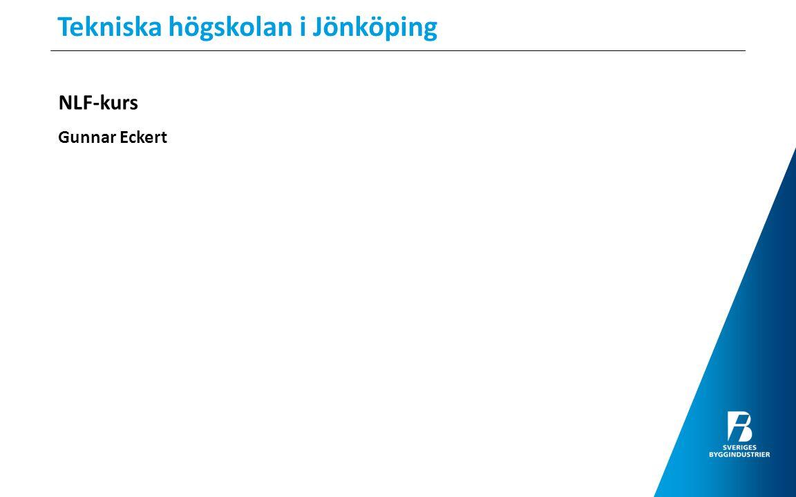 Tekniska högskolan i Jönköping NLF-kurs Gunnar Eckert