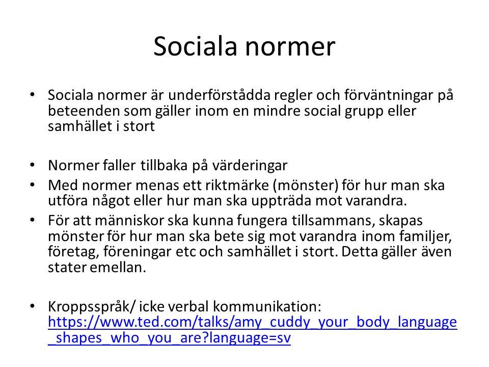Sociala normer Sociala normer är underförstådda regler och förväntningar på beteenden som gäller inom en mindre social grupp eller samhället i stort N
