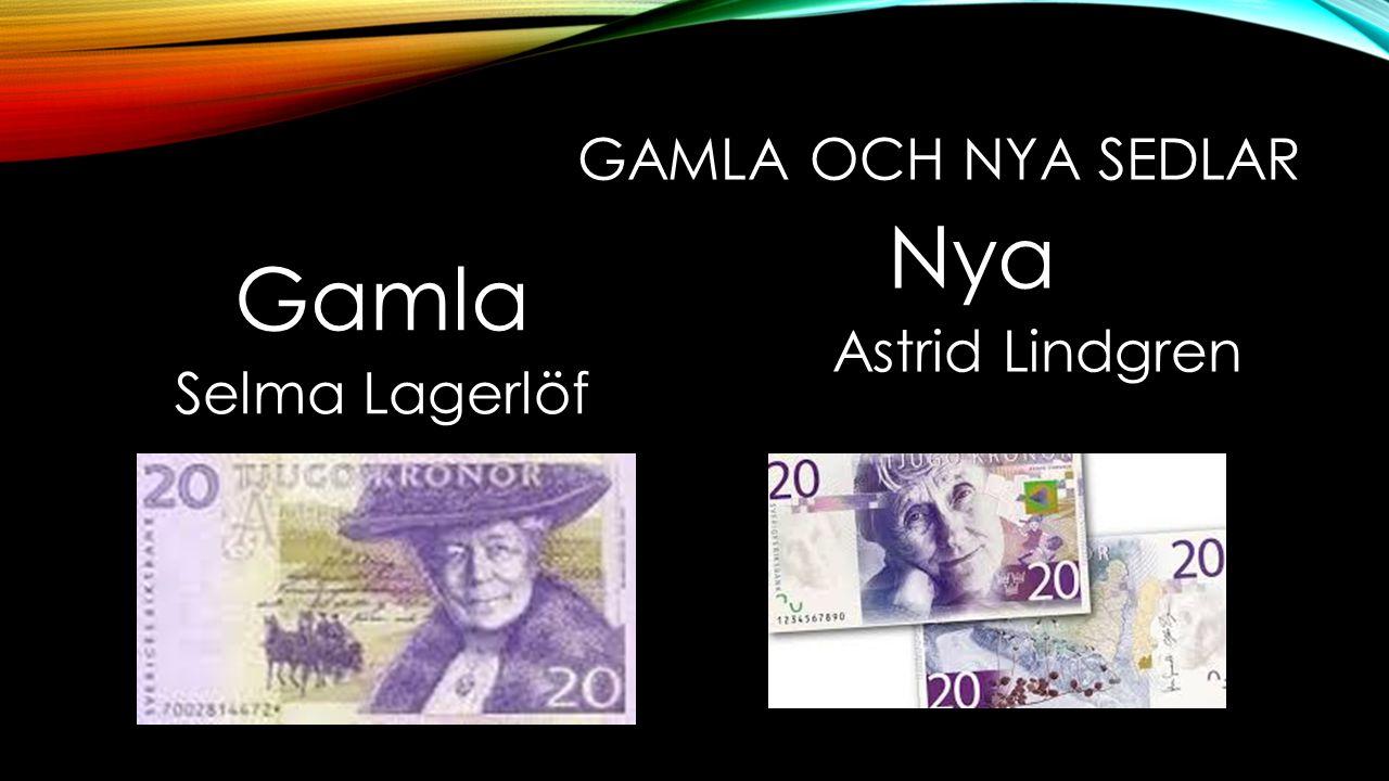 GAMLA OCH NYA SEDLAR Gamla Selma Lagerlöf Nya Astrid Lindgren