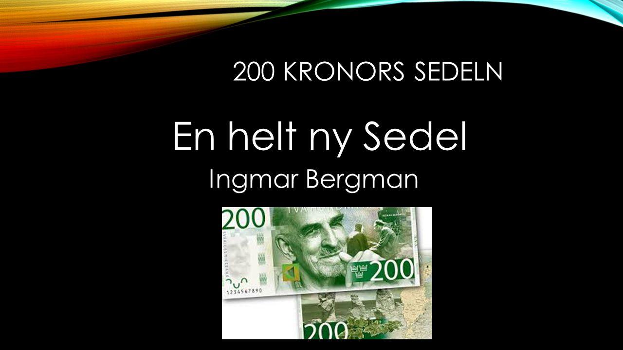 200 KRONORS SEDELN En helt ny Sedel Ingmar Bergman