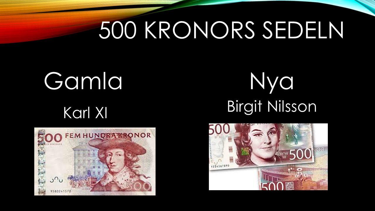500 KRONORS SEDELN Gamla Karl XI Nya Birgit Nilsson