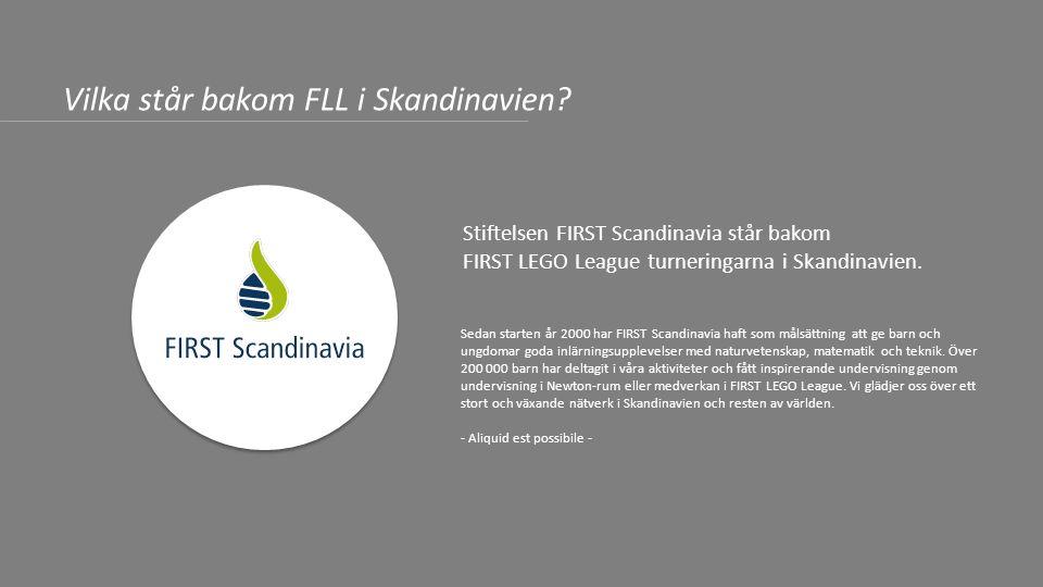 Sedan starten år 2000 har FIRST Scandinavia haft som målsättning att ge barn och ungdomar goda inlärningsupplevelser med naturvetenskap, matematik och teknik.