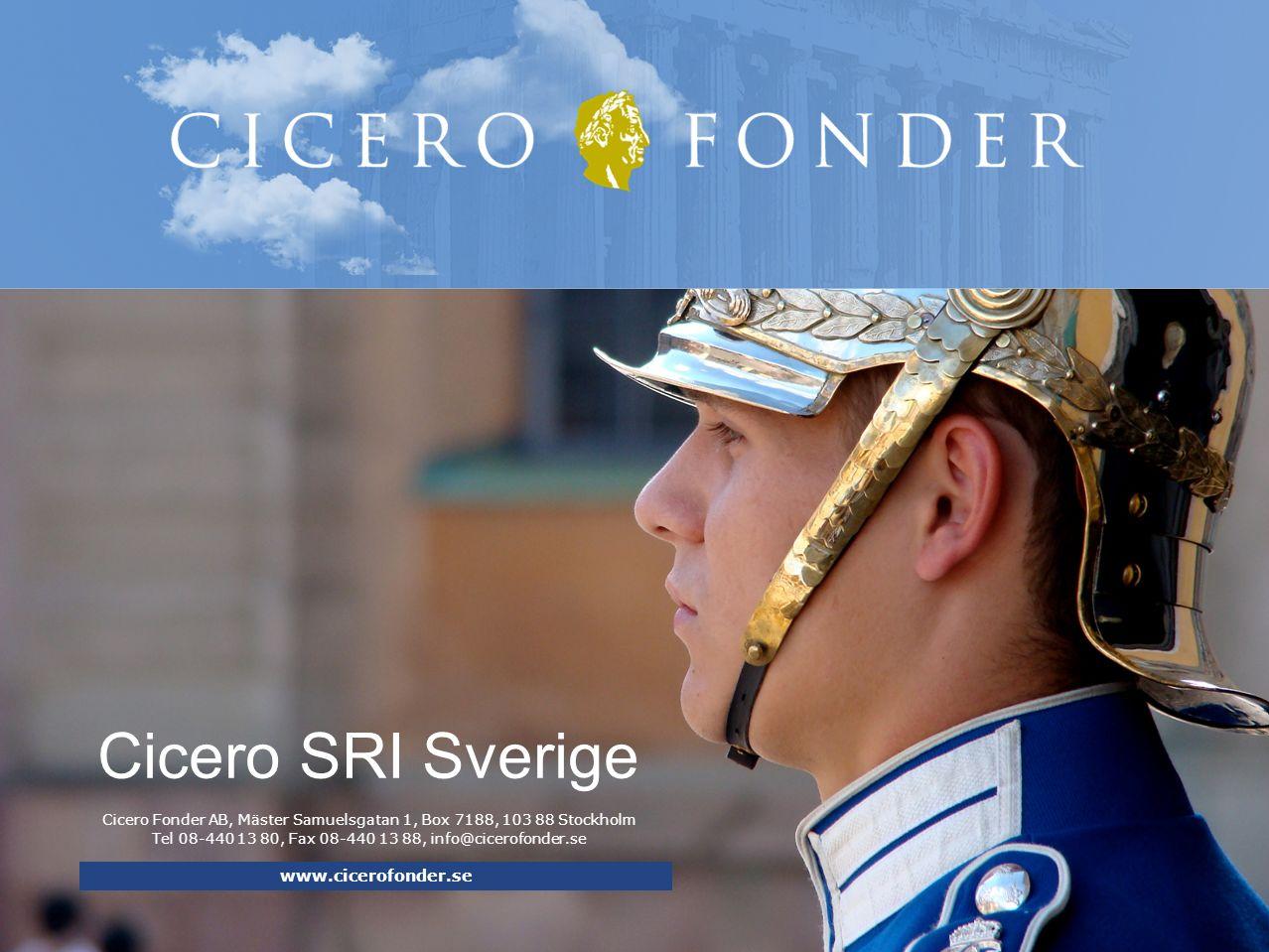 Cicero Fonder AB, Mäster Samuelsgatan 1, Box 7188, 103 88 Stockholm Tel 08-440 13 80, Fax 08-440 13 88, info@cicerofonder.se Cicero SRI Sverige www.ci