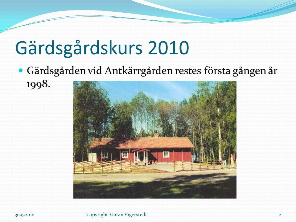 Gärdsgårdskurs 2010 Gärdsgården vid Antkärrgården restes första gången år 1998.