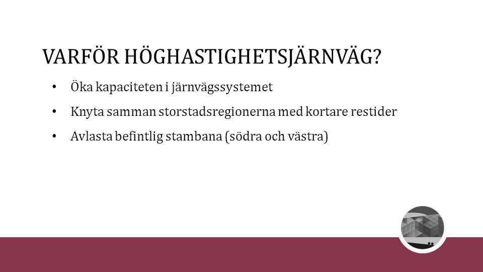 DEN NYA HÖGHASTIGHETSJÄRNVÄGEN Sverigeförhandlingen ska förhandla om sträckning, stationsläge och finansiering där nyttorna är viktiga Utbyggnadsstrategi 320 km/h och snabba regionaltåg (200-250 km/h)