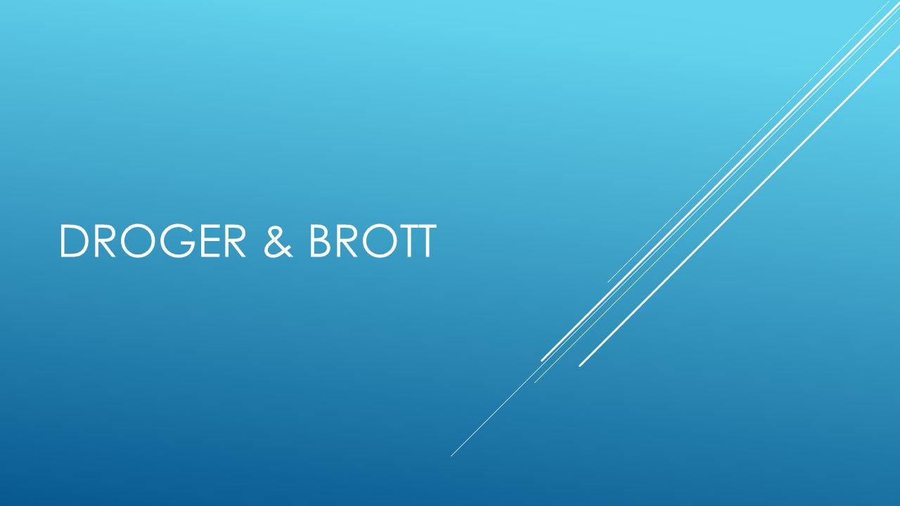 DROGER & BROTT