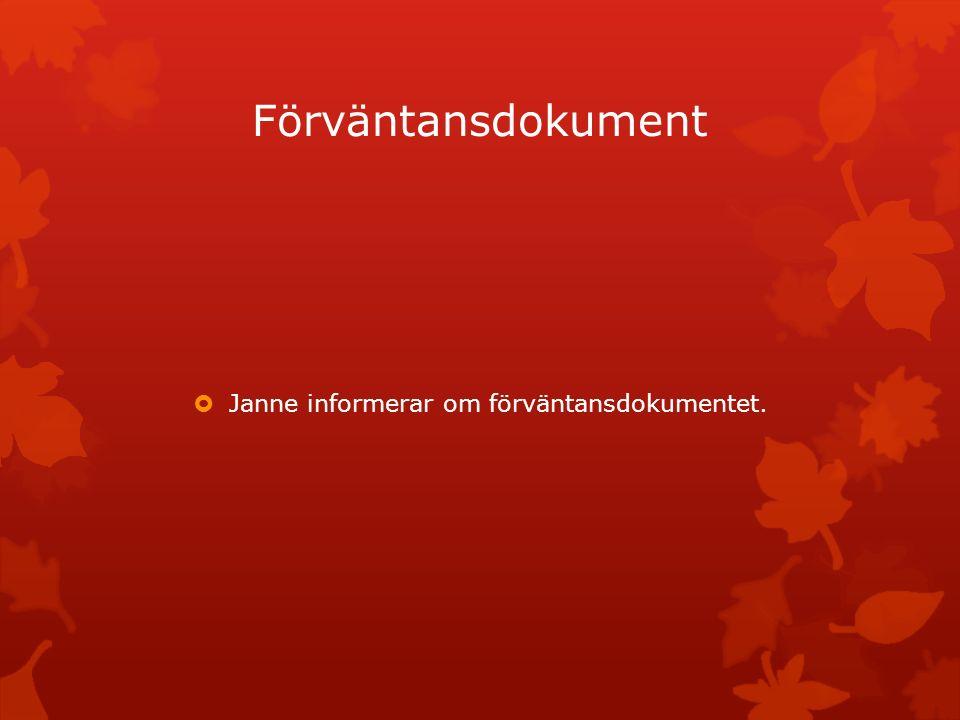 Förväntansdokument  Janne informerar om förväntansdokumentet.