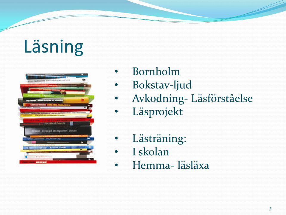Läsning Bornholm Bokstav-ljud Avkodning- Läsförståelse Läsprojekt Lästräning: I skolan Hemma- läsläxa 5