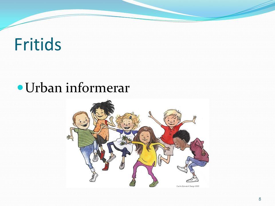 Fritids Urban informerar 8