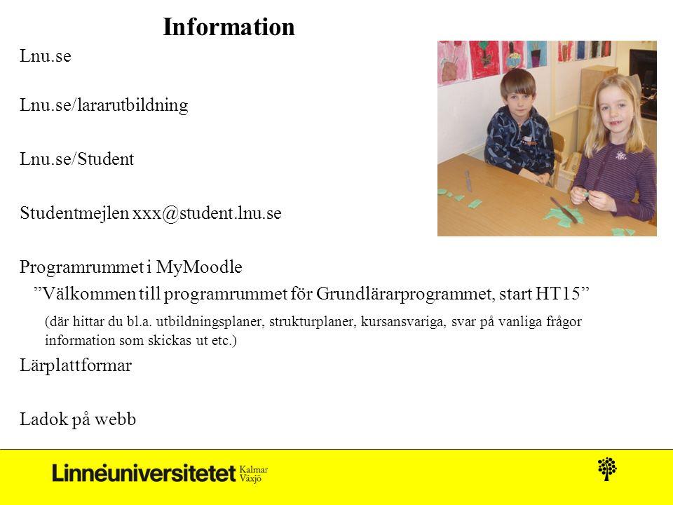 "Information Lnu.se Lnu.se/lararutbildning Lnu.se/Student Studentmejlen xxx@student.lnu.se Programrummet i MyMoodle ""Välkommen till programrummet för G"