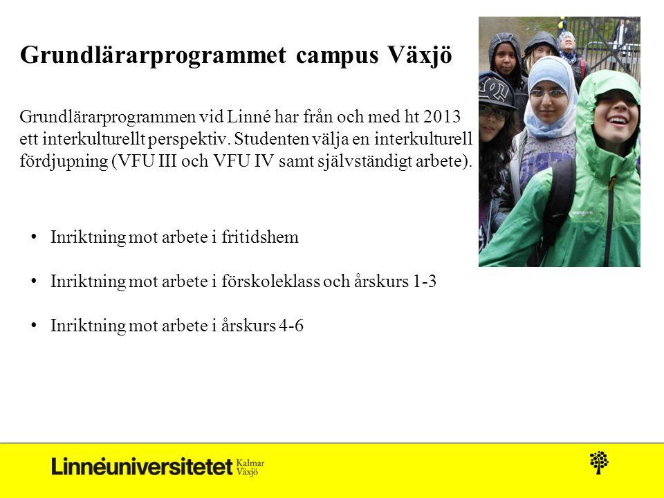 Grundlärarprogrammet campus Växjö Grundlärarprogrammen vid Linné har från och med ht 2013 ett interkulturellt perspektiv. Studenten välja en interkult