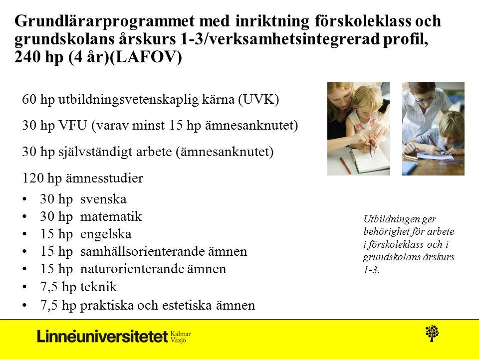 Grundlärarprogrammet med inriktning förskoleklass och grundskolans årskurs 1-3/verksamhetsintegrerad profil, 240 hp (4 år)(LAFOV) 60 hp utbildningsvet