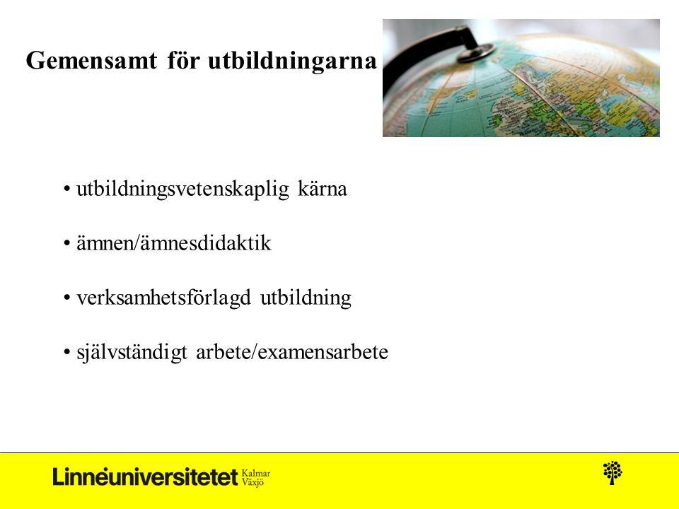 Gemensamt för utbildningarna utbildningsvetenskaplig kärna ämnen/ämnesdidaktik verksamhetsförlagd utbildning självständigt arbete/examensarbete