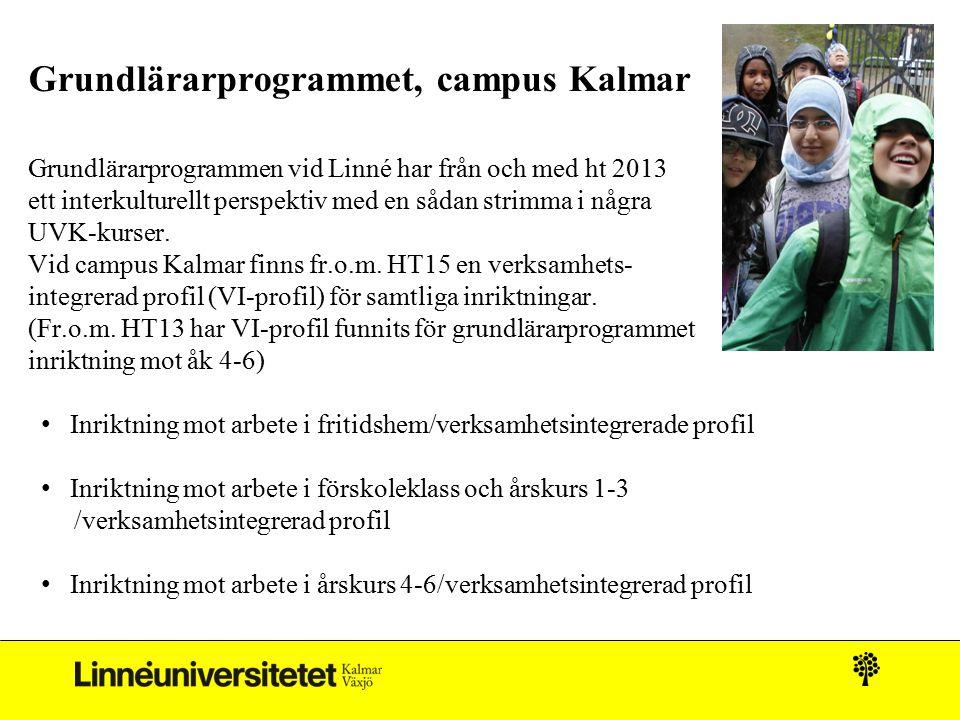 Grundlärarprogrammet, campus Kalmar Grundlärarprogrammen vid Linné har från och med ht 2013 ett interkulturellt perspektiv med en sådan strimma i några UVK-kurser.