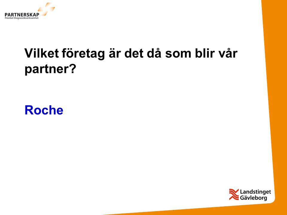 Vilket företag är det då som blir vår partner? Roche