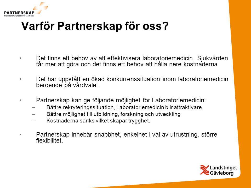Varför Partnerskap för oss? Det finns ett behov av att effektivisera laboratoriemedicin. Sjukvården får mer att göra och det finns ett behov att hålla