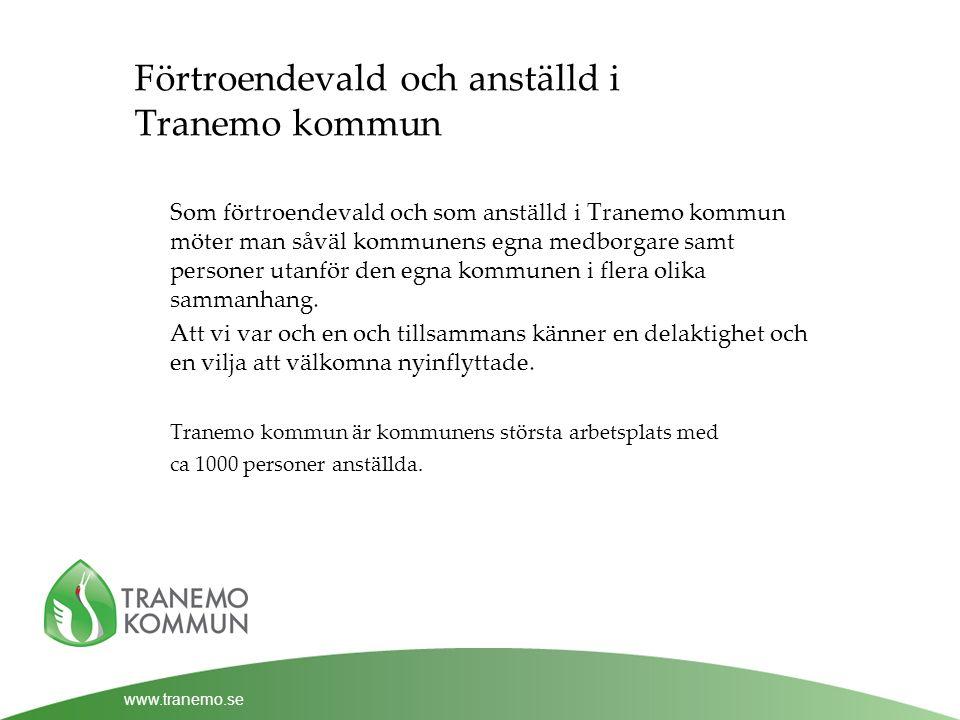 www.tranemo.se Förtroendevald och anställd i Tranemo kommun Som förtroendevald och som anställd i Tranemo kommun möter man såväl kommunens egna medborgare samt personer utanför den egna kommunen i flera olika sammanhang.