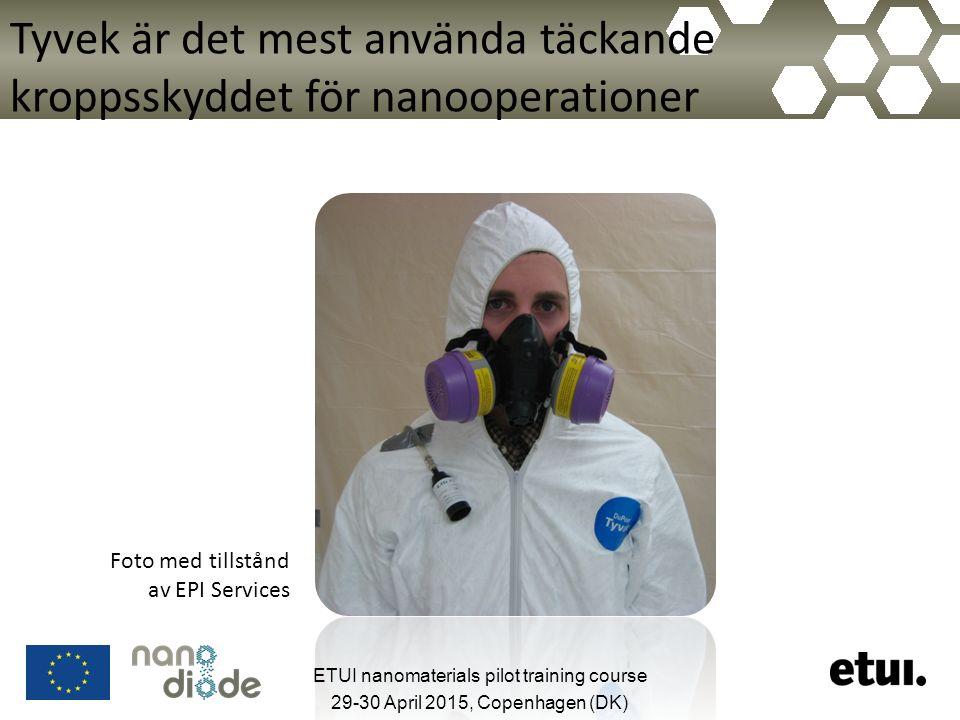 Tyvek är det mest använda täckande kroppsskyddet för nanooperationer Foto med tillstånd av EPI Services ETUI nanomaterials pilot training course 29-30 April 2015, Copenhagen (DK)
