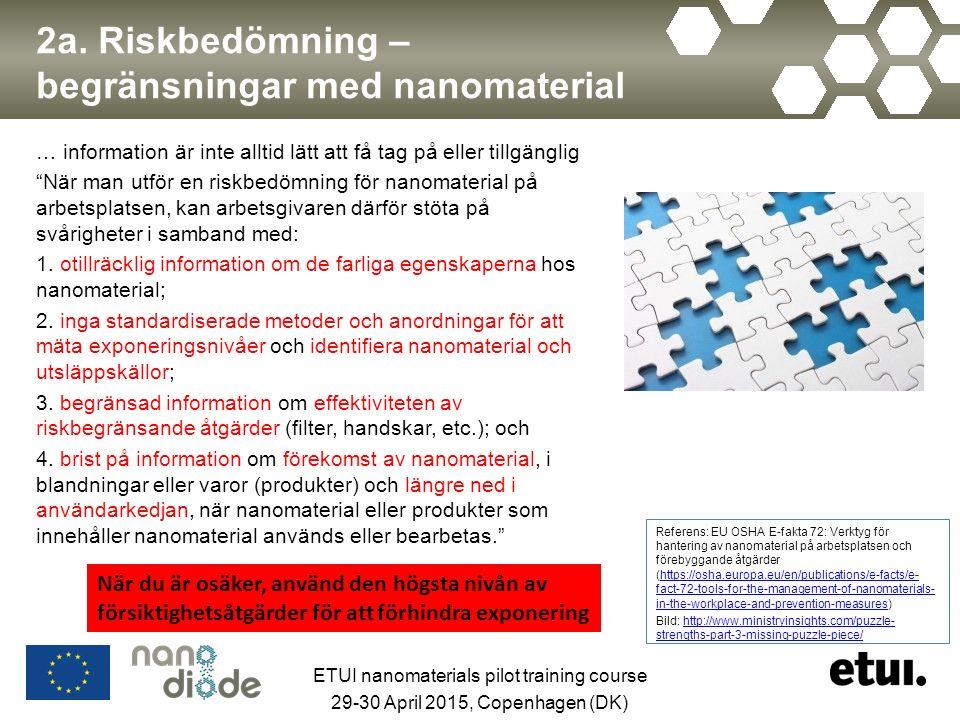 """2a. Riskbedömning – begränsningar med nanomaterial … information är inte alltid lätt att få tag på eller tillgänglig """"När man utför en riskbedömning f"""