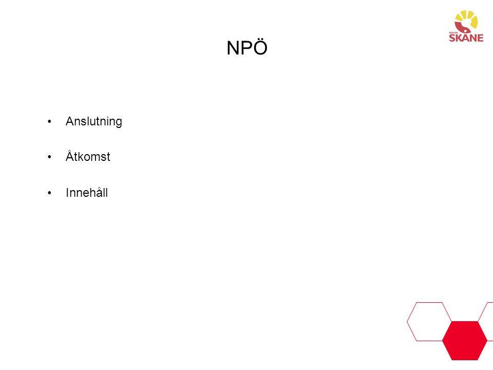 Anslutning till NPÖ 1.Medarbetaruppdrag – Vårdenhetsnivå Sker per automatik vid tecknande av avtal (intern rutin Region Skåne) 2.
