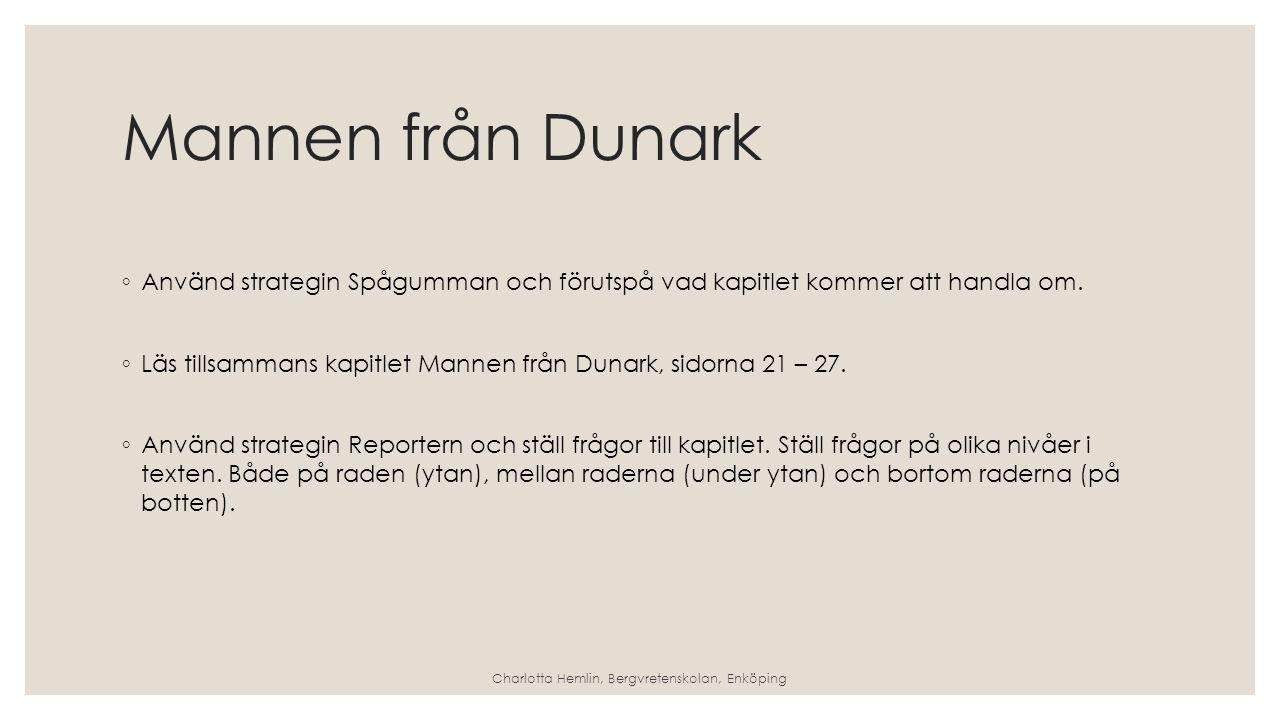 Mannen från Dunark ◦ Använd strategin Spågumman och förutspå vad kapitlet kommer att handla om.