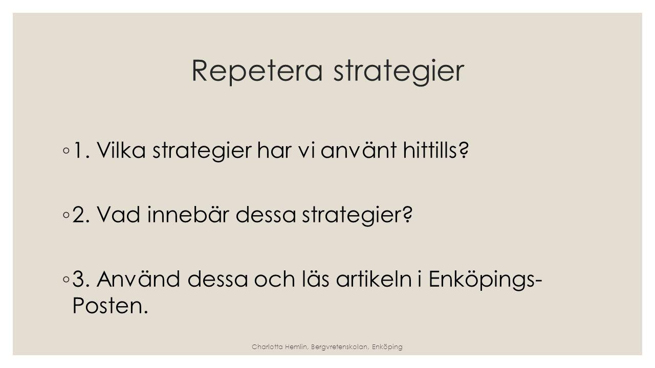 Repetera strategier ◦ 1.Vilka strategier har vi använt hittills.