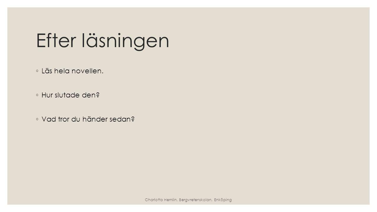 Konstnären -Använder sina sinnen -Lever sig in i texten -Skapar inre bilder -Bild: Kristina Grundström för En läsande klass