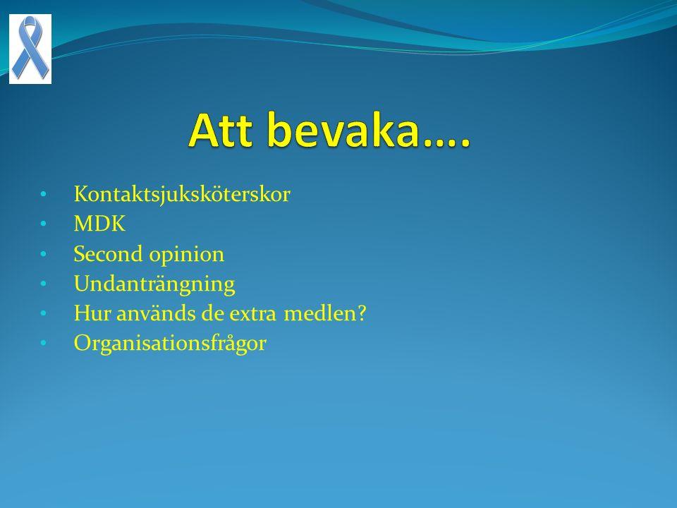 Kontaktsjuksköterskor MDK Second opinion Undanträngning Hur används de extra medlen? Organisationsfrågor